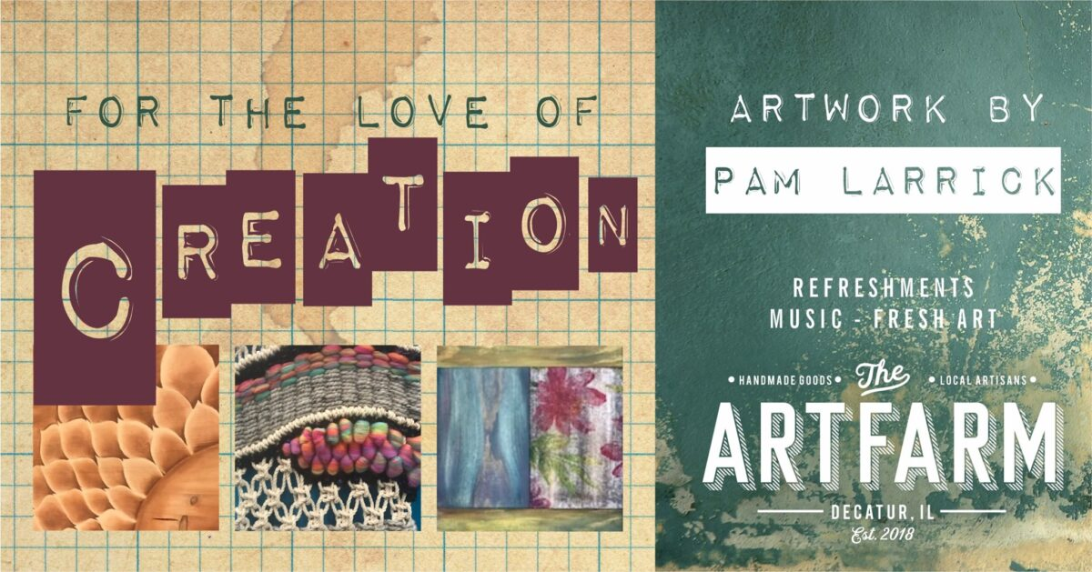"Mar. 6 – 1st Friday Gallery Opening – Pam Larrick ""For The Love of Creation"""