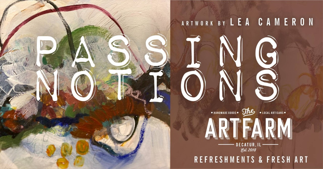 Jan. 10 – 1st Friday Gallery Opening – Passing Notions: artwork by Lea Cameron