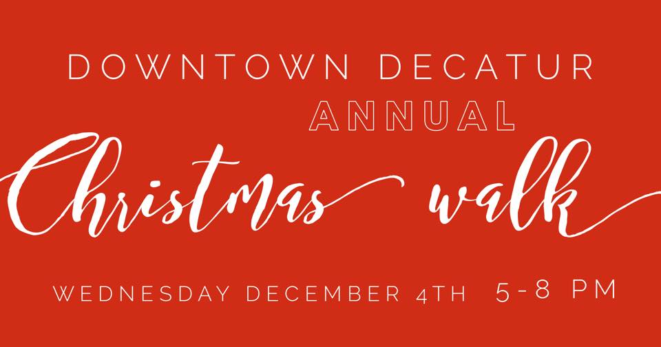 Dec. 4 – 2019 Christmas Walk – Downtown Decatur
